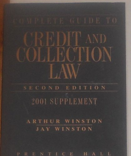 9780130899538: Complete Guide to Credit and Collection (Complete Guide to Credit & Collection Law Supplement)