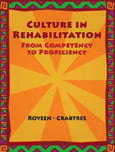 9780130900722: Culture in Rehabilitation: From Competency to Proficiency