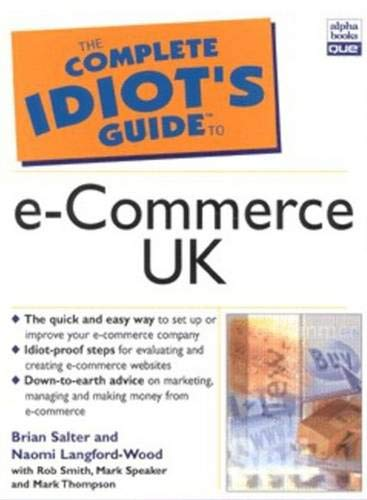 9780130904027: The Complete Idiot's Guide to e-Commerce: UK Edition (Complete Idiot''s Guides)