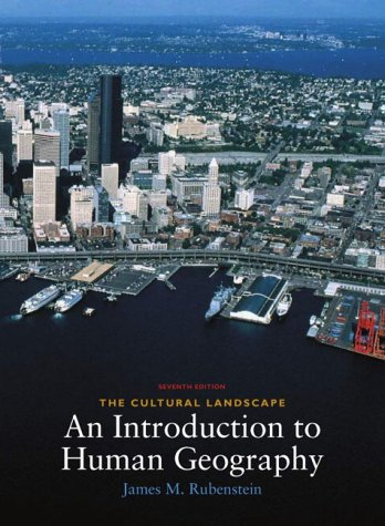 9780130908216: The Cultural Landscape: An Introduction to Human Geography