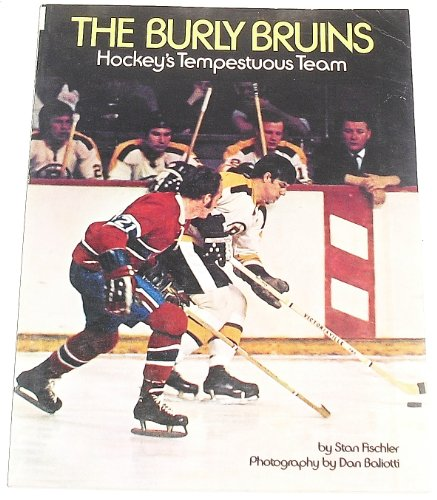 9780130908940: The Burly Bruins, Hockey's Tempestuous Team
