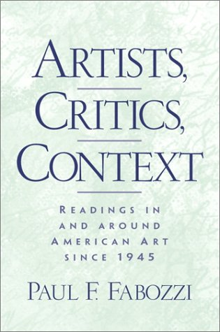 Artists, Critics, Context : Readings in and: Paul F. Fabozzi