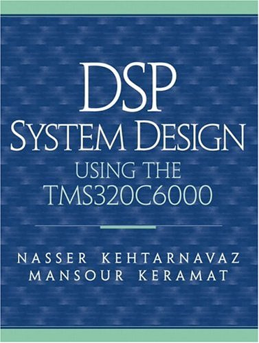 9780130910318: DSP System Design: Using the TMS320C6000