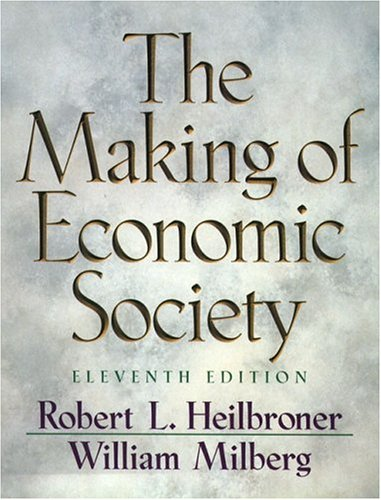 9780130910509: The Making of Economic Society (Heilbroner, Robert L//Making of Economic Society)
