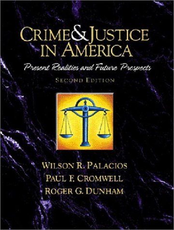 9780130911056: Crime and Justice in America--A Reader: Present Realities and Future Prospects (2nd Edition)