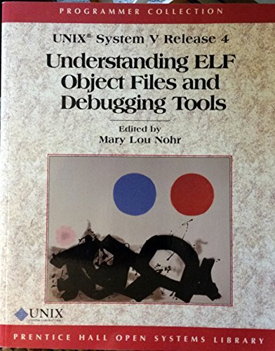 9780130911094: Unix System V: Understanding Elf Object Files and Debugging Tools (Programmer Collection)