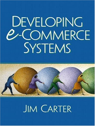 Developing e-Commerce Systems: Jim A. Carter