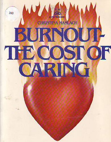 9780130912312: Burnout: The Cost of Caring