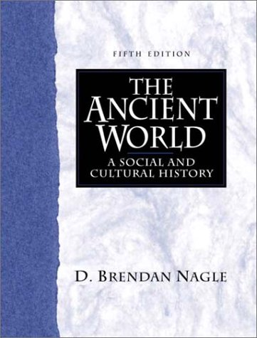 9780130912596: The Ancient World: A Social and Cultural History (5th Edition)
