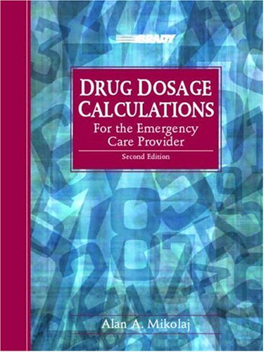 9780130912855: Drug Dosage Calculations for the Emergency Care Provider (2nd Edition)