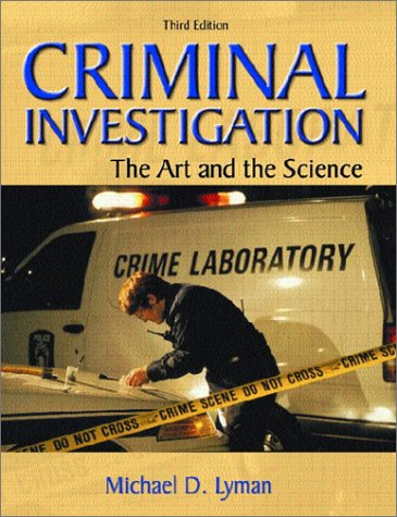 9780130912886: Criminal Investigation: The Art and the Science (3rd Edition)