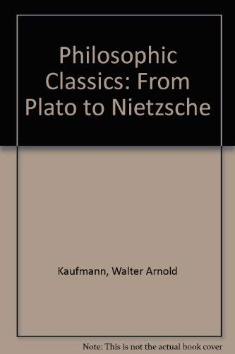 9780130913326: Philosophic Classics: From Plato to Nietzsche