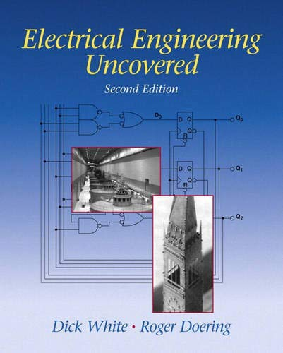 Electrical Engineering Uncovered (2nd Edition): Richard M. White,