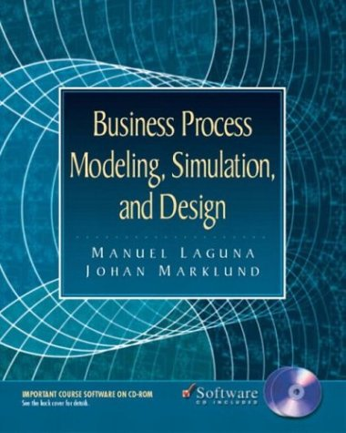 Business Process Modeling, Simulation, and Design: Johan Marklund; Manuel