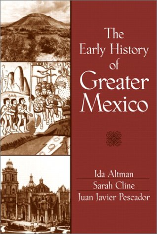 9780130915436: The Early History of Greater Mexico