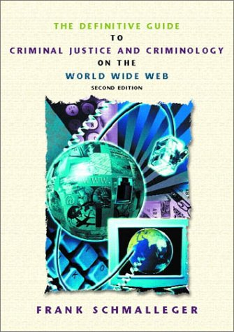 9780130915900: Definitive Guide to Criminal Justice and Criminology on the World Wide Web, The (2nd Edition)