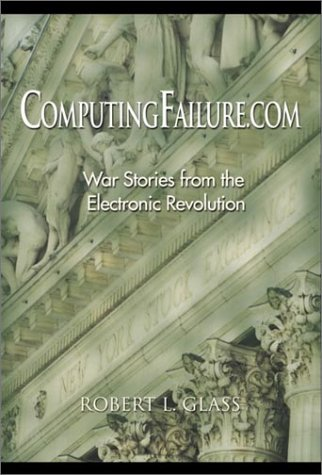 9780130917393: ComputingFailure.com: War Stories from the Electronic Revolution