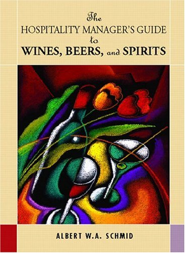 9780130917508: Hospitality Manager's Guide to Wines, Beers and Spirits