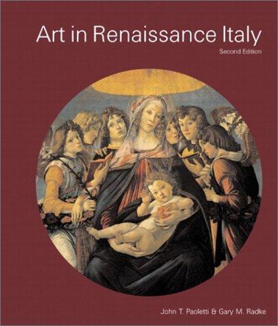 Art in Renaissance Italy: John T. Paoletti;