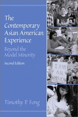 9780130918345: The Contemporary Asian American Experience: Beyond the Model Minority (2nd Edition)