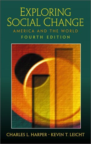 9780130918383: Exploring Social Change: America and the World (4th Edition)