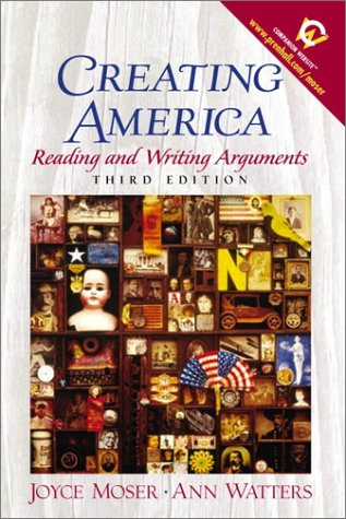 9780130918420: Creating America: Reading and Writing Arguments (3rd Edition)