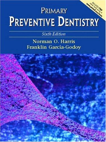 9780130918918: Primary Preventive Dentistry, Sixth Edition