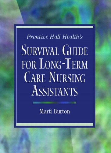 9780130920676: Prentice Hall Health's Survival Guide for Long-Term Care Nursing Assistants