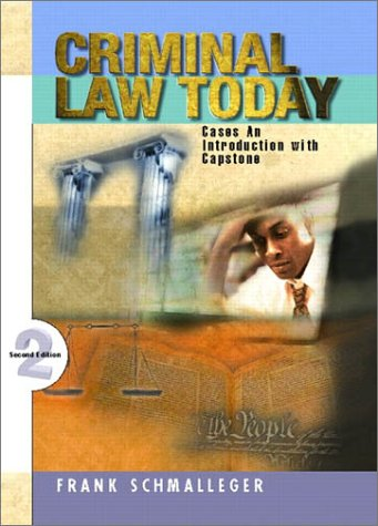 9780130922045: Criminal Law Today: An Introduction with Capstone Cases (2nd Edition)