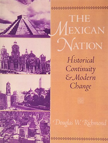 9780130922274: The Mexican Nation: Historical Continuity and Modern Change