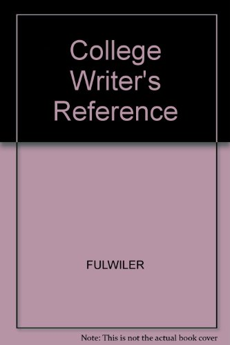 College Writer's Reference: FULWILER