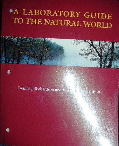 The Natural World, Second Edition (Laboratory Guide): Richardson, Kristen E.,