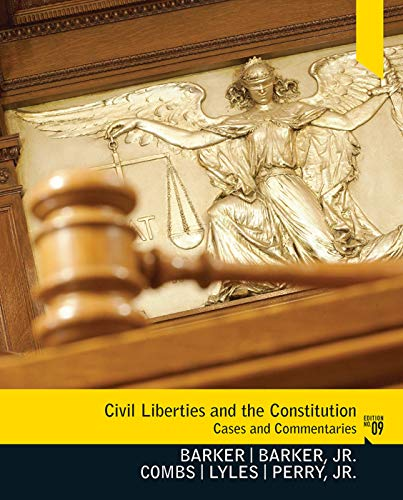 Civil Liberties and the Constitution: Cases and: Barker, Twiley, Perry