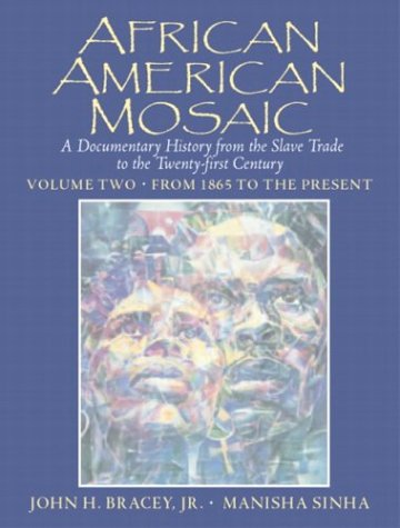 9780130922885: African American Mosaic: A Documentary History from the Slave Trade to the Twenty-First Century, Volume Two: From 1865 to the Present (v. 2)