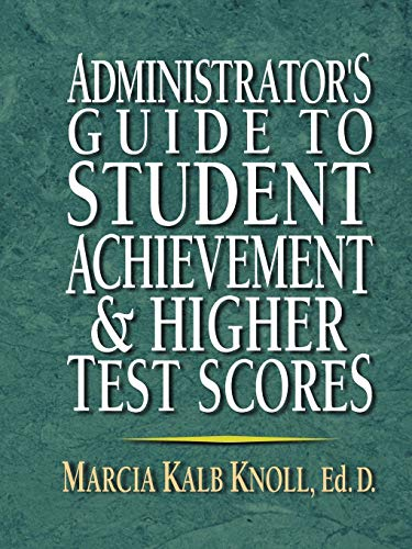 9780130923370: Administrator's Guide to Student Achievement & Higher Test Scores