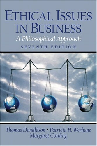 Ethical Issues in Business: A Philosophical Approach: Thomas Donaldson, Patricia