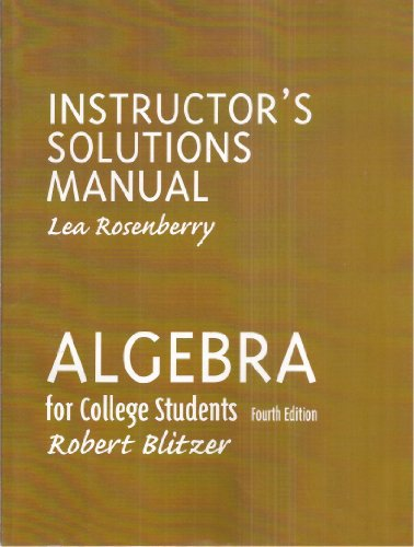 9780130924827: Instructor's Solutions Manual for Algebra for College Students Fourth Edition by Robert Blitzer