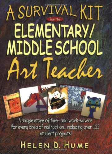 9780130925749: A Survival Kit for the Elementary/Middle School Art Teacher (J-B Ed: Survival Guides)
