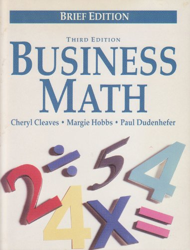 Business Math: Practical Applications : Brief Edition: Cheryl Cleaves; Margie Hobbs; Paul Dudenhefer