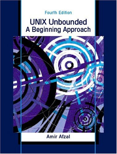 9780130927361: UNIX Unbounded: A Beginning Approach (4th Edition)