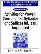 9780130929709: Real Life Stories for Reading & Writing Success: Workbook 2 Activities for Vowel Consonant E Syllables and Suffixes Ful, Less, Ing and Ed