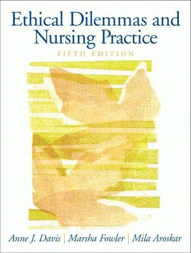 Ethical Dilemmas and Nursing Practice (5th Edition): Davis, Anne J.; Fowler, Deborah; Arosker, Mila...