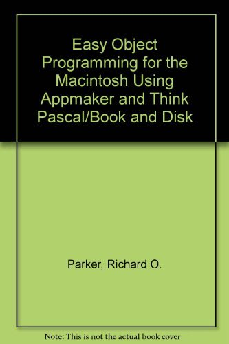 9780130929747: Easy Object Programming for the MacIntosh Using Appmaker and Think Pascal/Book and Disk