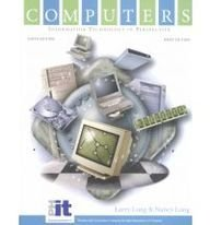 Computers : Information Technology in Perspective: Nancy Long; Larry