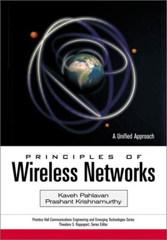 9780130930033: Principles of Wireless Networks: A Unified Approach (Prentice Hall Communications Engineering and Emerging Technologies Series)