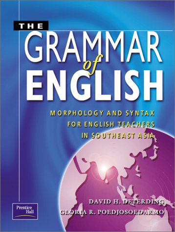 9780130930095: The Grammar Of English: Morphology and Syntax for English Teachers in Southeast Asia