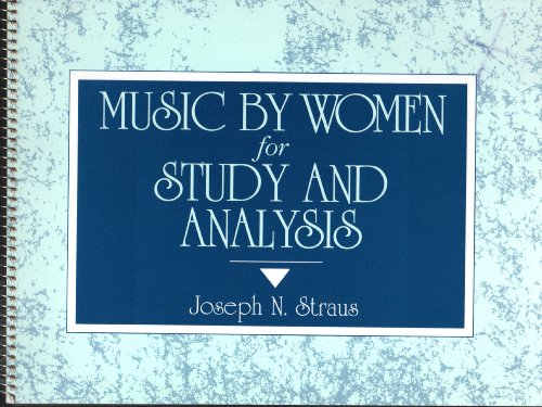 Music by Women for Study and Analysis: Straus, Joseph N.