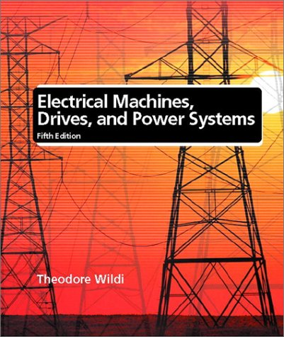 9780130930835: Electrical Machines, Drives, and Power Systems (5th Edition)