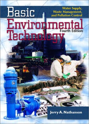 9780130930859: Basic Environmental Technology: Water Supply, Waste Management and Pollution Control (4th Edition)