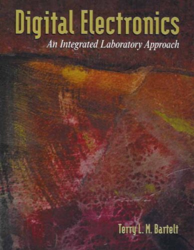 9780130931023: Digital Electronics: An Integrated Laboratory Approach